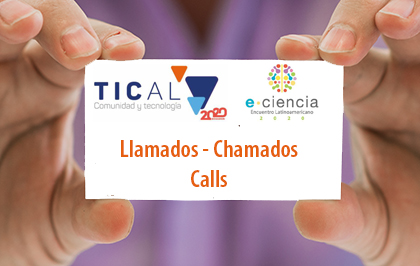 In search of digital routes to intelligent universities, TICAL2020 and the 4th Latin American e-Science Meeting opened its calls for papers