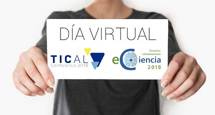 Virtual Day: Clarify your doubts about TICAL2018 and the 2nd e-Science Meeting this April 12