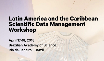 Save the date! Latin American and Caribbean Scientific Data Management Workshop will be held in April
