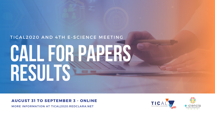 Get to know the papers selected for TICAL2020 and the 4th Latin American e-Science Meeting