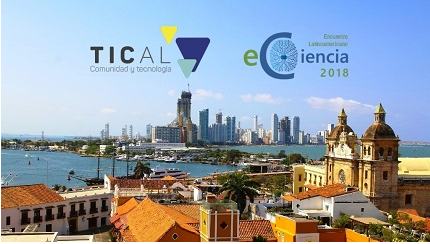 TICAL2018 and 2nd Latin American e-Science Meeting open its calls for papers